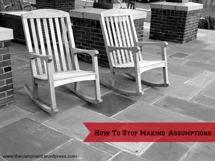 How to stop making assumptions